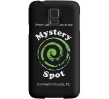Welcome to the Mystery Spot.   Samsung Galaxy Case/Skin