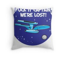 Fuck It Captain... Throw Pillow