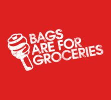 Bags Are For Groceries by illektronik