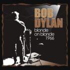 Bob Dylan - Blonde on Blonde by Steve Dunkley