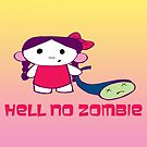 Hell no zombie by mylittlenative