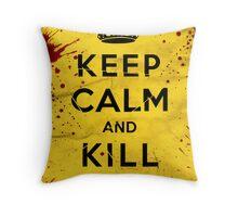 Keep Calm and Kill Bill Throw Pillow