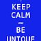 Keep Calm And Be Unique by Jack  Castle