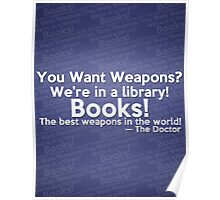 Libraries = Good Weapons. Poster