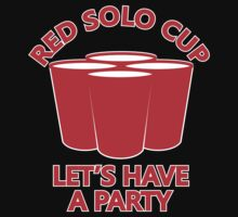 Red Solo Cup - Let's Have a Party by mrtdoank