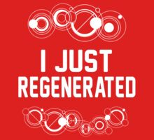 I just regenerated. [white] Kids Clothes