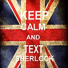 Keep calm and Text Sherlock by Tangledbylove