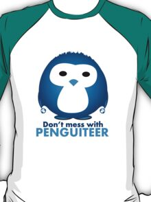 Don't mess with Penguiteer T-Shirt