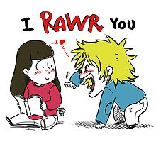 I Rawr You by patronustrip