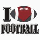 I Love Football T-shirt by Nhan Ngo