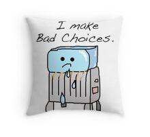 Sometimes I Make Bad Choices  Throw Pillow