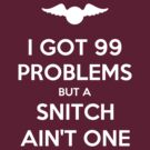 I Got 99 Problems But A Snitch Ain't One by Royal Bros Art