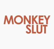 We're Not Having Monkey Slut As A Password by BobbyMcG