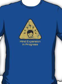 Mind Expansion in Progress T-Shirt