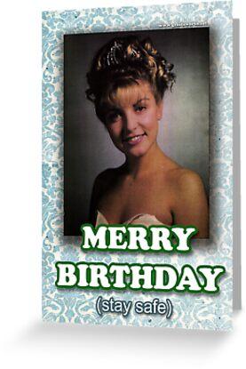 Merry Birthday (stay safe) - Laura Palmer by Groatsworth