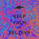Keep Calm & Believe by Ommik