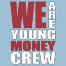 Young Money Crew by mrtdoank