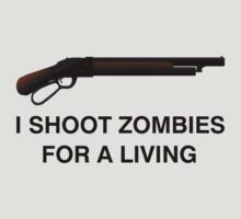 I shoot Zombies for a living by tombst0ne