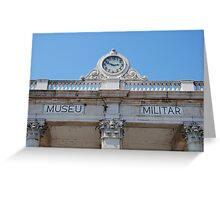 Military museum in Lisbon Greeting Card