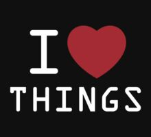 I Heart Things by Nightmarespoon