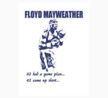 Floyd mayweather 42 had a game plan...42 came up short by Aneek2012