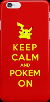 Keep Calm And Pokemon by Royal Bros Art