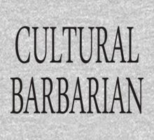 Cultural barbarian by stuwdamdorp