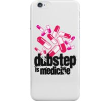 Dubstep is Medicine  iPhone Case/Skin