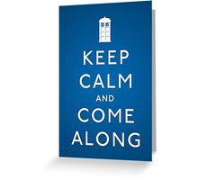 Keep Calm and Come Along Greeting Card