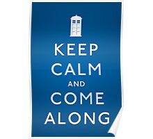 Keep Calm and Come Along Poster
