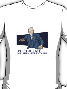 I've Seen Everything T-Shirt