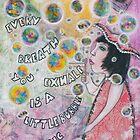 Bubbles make your soul smile by Melissa Underwood