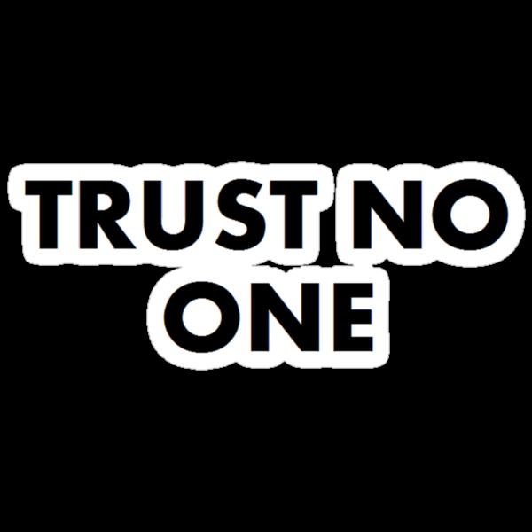 Trust No One by alexiliadis