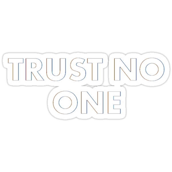 Trust No One by alexiliadis