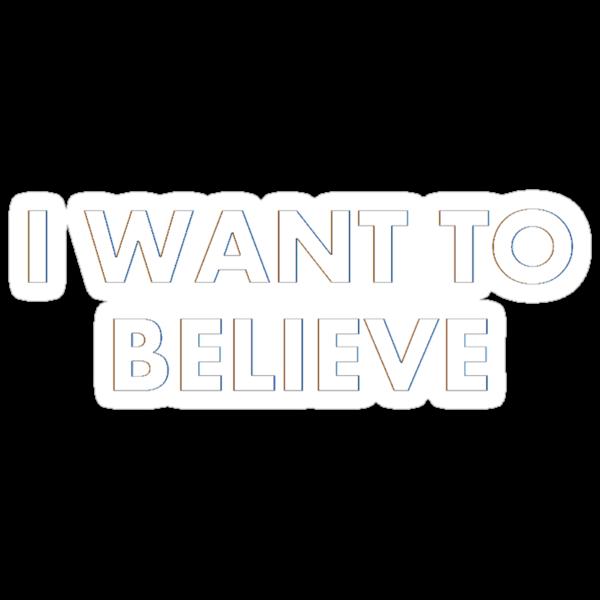 I Want To Believe by alexiliadis