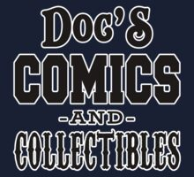 Doc's Comics and Collectibles by waywardtees
