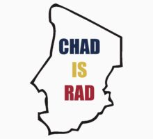 Chad Is Rad - Flag Colours by CLeyden