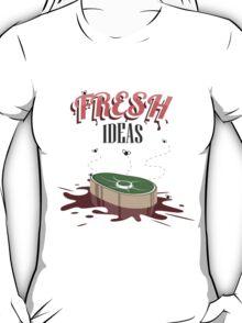 Fresh Ideas T-Shirt