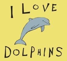 I LOVE DOLPHINS Kids Clothes