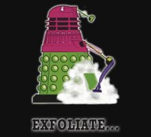 Dalek - Exfoliate! - T Shirt by BlueShift