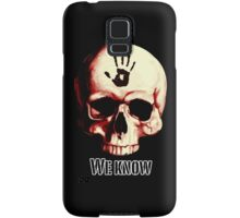 We know! Samsung Galaxy Case/Skin