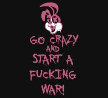 Go Crazy And Start A Fucking War (Explicit) by Dsavage94