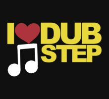 I LOVE DUBSTEP (YELLOW)  by DropBass