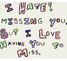 Miss You Photographic Print