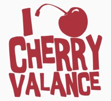 I Love Cherry Valance by secrest