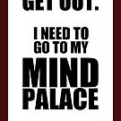 Sherlock: &quot;Get Out. I Need to Go to My Mind Palace&quot; by easyqueenie