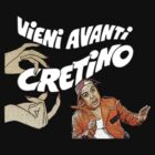 Vieni Avanti Cretino by Alternative Art Steve