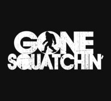 Gone Squatchin' White Distressed Graphic by avdesigns