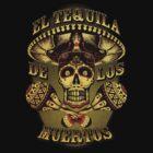 El Tequila De Los Meurtos by scrapsandbones