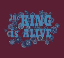The King is Alive (and no, I don't mean Elvis.) by micklyn
